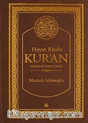Hayat Kitabı Kur'an (Hafız Boy, Tek Cilt) Gerekçeli Meal-Tefsir