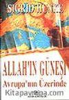 Allah'ın Güneşi Avrupa'nın Üzerinde
