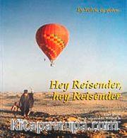 Hey Reisender, Hey Reisender <br /> Ey Yolcu Ey Yolcu... (Cd Ekli)
