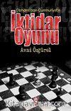 Osmanlı'dan Cumhuriyet'e İktidar Oyunu