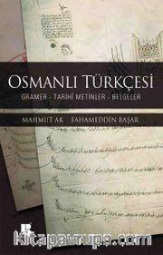 Osmanlı Türkçesi <br /> Gramer - Tarihi Metinler - Belgeler
