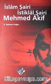 İslam Şairi İstiklal Şairi Mehmed Akif