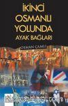 İkinci Osmanlı Yolunda Ayak Bağları