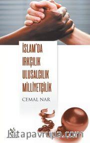 İslam'da Irkçılık Ulusculuk Milliyetçilik