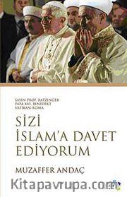 Sayın Prof. Ratzinger Papa XVI. Benedikt Vatikan-Roma Sizi İslam'a Davet Ediyorum
