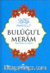 Buluğul Meram Tercüme ve Şerhi (Türkçe)