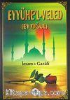 Eyyühe'l-Veled (Ey Oğul)