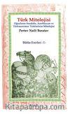 Türk Mitolojisi & Oğuzların-Anadolu, Azerbaycan ve Türkmenistan Türklerinin Mitolojisi