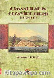 Osmanlılar'ın Cezayir'e Girişi (1512-1543)