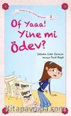 Of Yaa! Yine mi Ödev? / Zeynep'in Aşırı Komik Maceraları -5