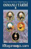 Osmanlı Tarihi 5 / Osman Gazi'den Sultan Vahidüddin Han'a
