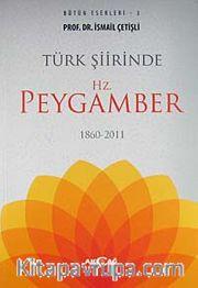 Türk Şiirinde Hz. Peygamber 1860-2011