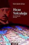 Hicaz Yolculuğu & Hac Hatıraları 1910-1940