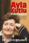 Ayla Kutlu Edebiyatı & 1. Kadın Yazarlar Sempozyumu Bildiriler Kitabı