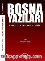 Bosna Yazıları <br /> Bosna İçin İnsanlık Girişimi
