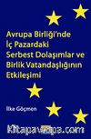 Avrupa Birliği'nde İç Pazardaki Serbest Dolaşımlar ve Birlik Vatandaşlığının Etkileşimi