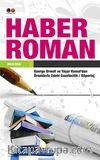 Haber Roman & George Orwell ve Yaşar Kemal'den Örneklerle&                               Edebi Gazetecilik / Röportaj
