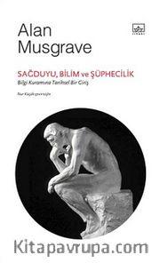 Sağduyu, Bilim ve Şüphecilik: Bilgi Kuramına Tarihsel Bir Giriş