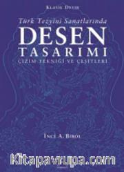 Türk Tezyini Santlarında Desen Tasarımı (Ciltsiz) <br /> Çizim Tekniği ve Çeşitleri