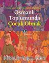 Osmanlı Toplumunda Çocuk Olmak & 16. Yüzyıldan 19. Yüzyıl Başlarına