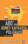 ABD'nin Güney Kafkasya Politikası