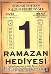 Ramazan Hediyesi & Bugün Ramazan-ı Şerifin Birinci Günü