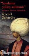 Saadetim Yıldızı Sultanım & Süleyman, Hurrem, Mihrümah