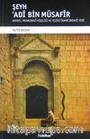 Şeyh Adi bin Müsafir Hayatı, Menkıbevi Kişiliği ve Yezidi İnancındaki Yeri