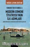 Venedik'ten İstanbul'a Modern Ermeni Tiyatrosu'nun İlk Adımları & Ermeni Rönesansı ve Mıkhitaristlerin Tiyatro Faaliyetleri