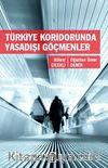 Türkiye Koridorunda Yasadışı Göçmenler
