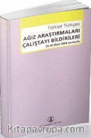 Türkiye Türkçesi Ağız Araştırmaları Çalıştayı Bildirileri (25 Mart - Şanlıurfa)