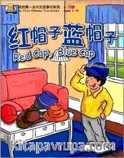 Red Cap, Blue Cap (My First Chinese Storybooks) Çocuklar için Çince Okuma Kitabı