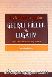 Ez Kurdi Hin Dibim Geçişli Fiiller ve Ergativ <br /> Teori-Fiil Dökümü-Alıştırmalar