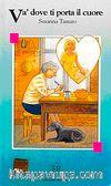 Va' Dove Ti Porta Il Cuore (Livello-2) 1200 parole -İtalyanca Okuma Kitabı