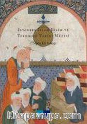 İstanbul İslam Bilim ve Teknoloji Tarihi Müzesi (Toplu Bir Bakış)