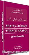 Arapça-Türkçe Türkçe-Arapça Cep Sözlüğü / Alfabetik Tam Telaffuzlu