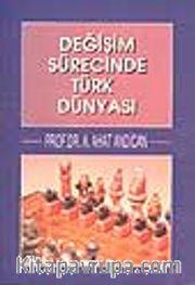 Değişim Sürecinde Türk Dünyası (1.Hmr)