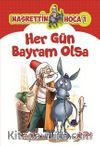 Her Gün Bayram Olsa / Nasrettin Hoca 1