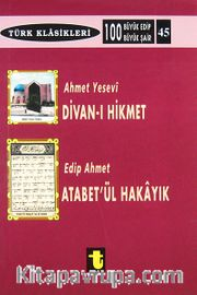 Ahmet Yesevi ve Divanı Hikmet Edip Ahmet ve Atabetül Hakayık
