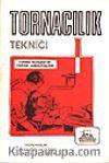 Tornacılık Tekniği/ Torna Tezgahı ve Torna Ameliyeleri