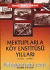 Mektuplarla Köy Enstitüleri Yılları&1936-1946