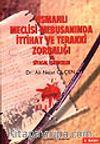 Osmanlı Meclisi Mebusanında İttihat ve Terakki Zorbalığı ve Siyasal İşkenceler