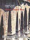 Adana: Köprü Başı&Efsaneden Tarihe&Tarihten Bugüne