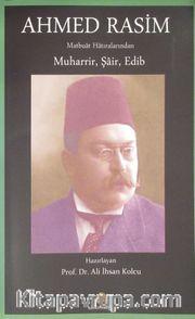 Ahmed Rasim Matbuat Hatıralarından Muharrir, Şair, Edib