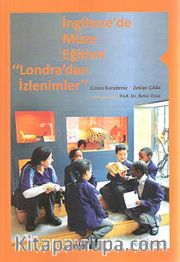 İngiltere'de Müze Eğitimi <br /> Londra'dan İzlenimler