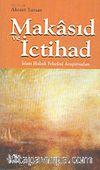 Makasıd ve İctihad / İslam Hukuk Felsefesi Araştırmaları