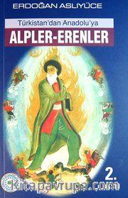 Türkistan' dan Anadolu' ya Alpler - Erenler