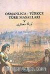 Osmanlıca-Türkçe Türk Masalları 5