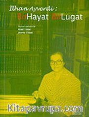 İlhan Ayverdi / Bir Hayat Bir Lugat / 80. Yaşına Armağan