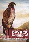 Bayrek Kuşçuoğlu Divanı & Alevi Hak Aşığı